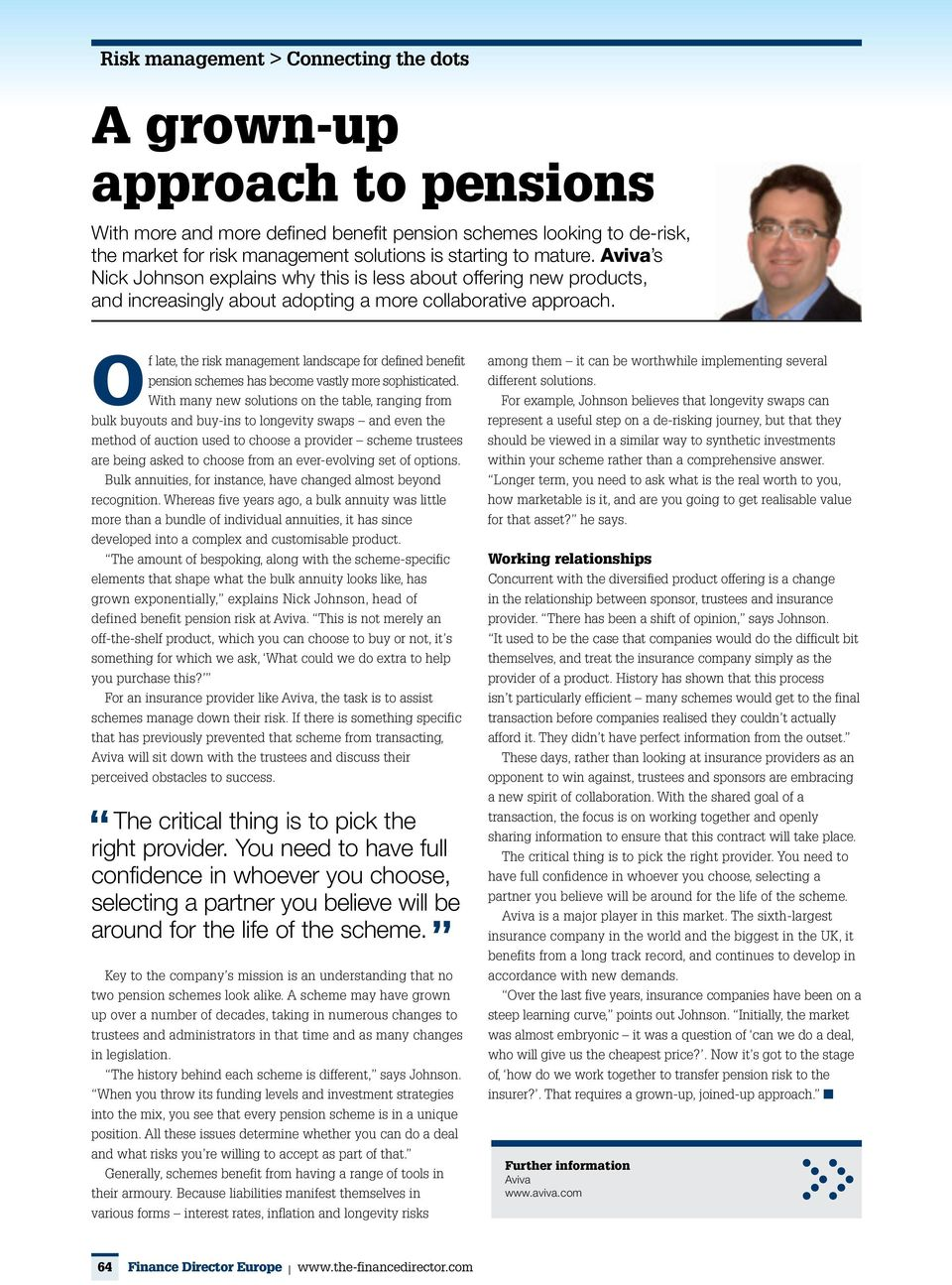 Of late, the risk management landscape for defined benefit pension schemes has become vastly more sophisticated.