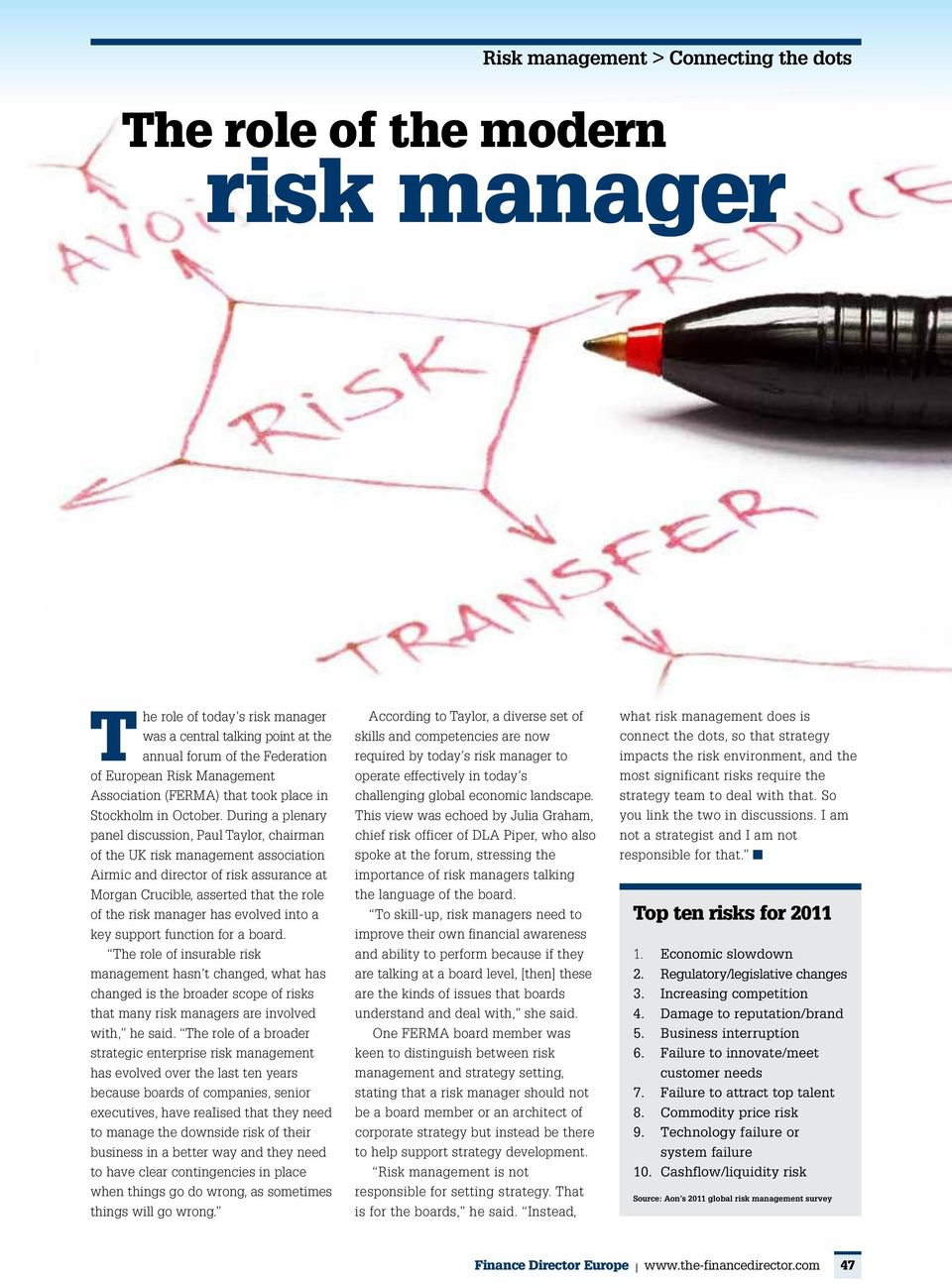 During a plenary panel discussion, Paul Taylor, chairman of the UK risk management association Airmic and director of risk assurance at Morgan Crucible, asserted that the role of the risk manager has
