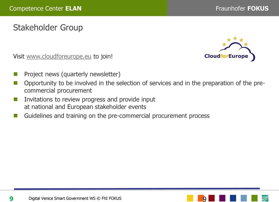 preparation of the precommercial procurement Invitations to review progress and provide input at