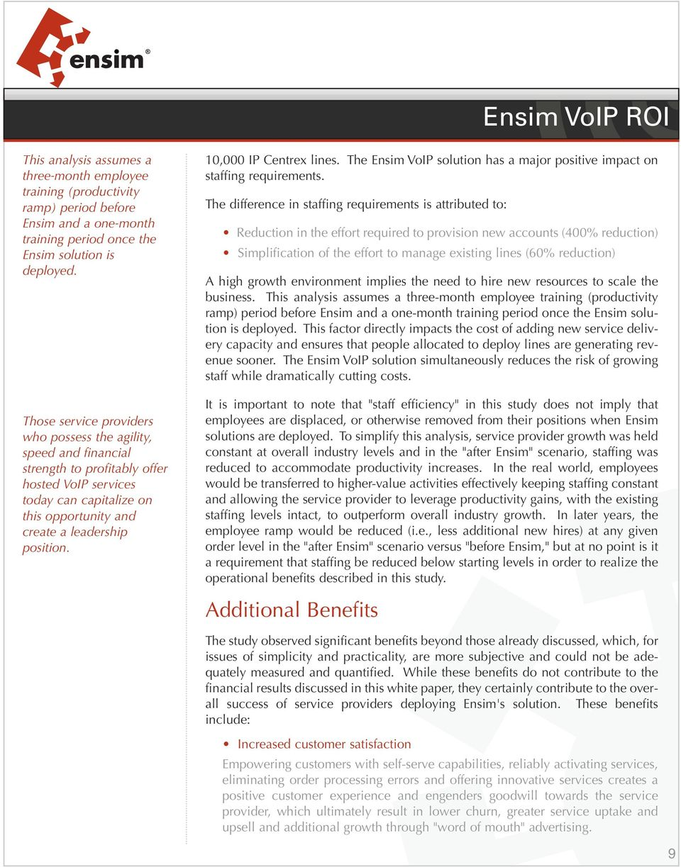 10,000 IP Centrex lines. The Ensim VoIP solution has a major positive impact on staffing requirements.