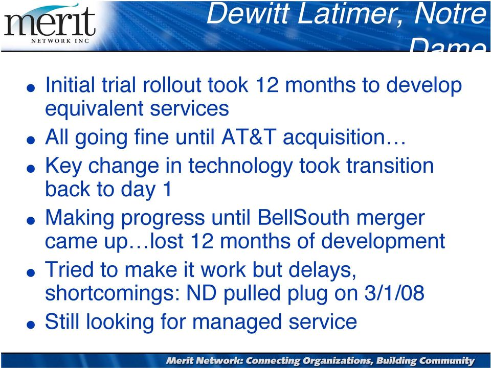 transition back to day 1 Making progress until BellSouth merger came up lost 12 months of