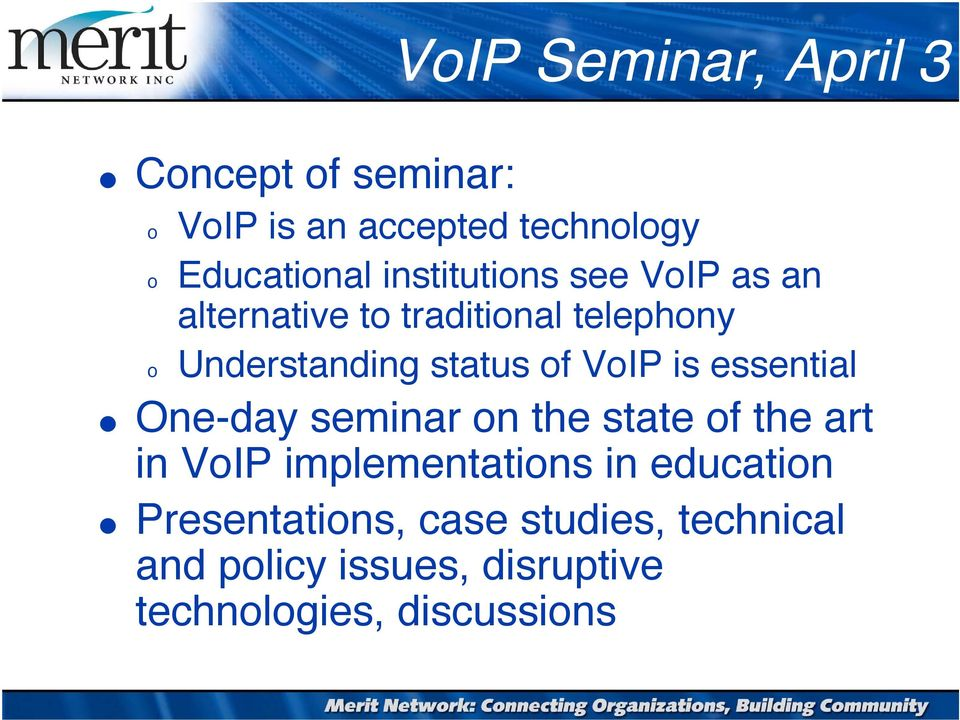 status of VoIP is essential One-day seminar on the state of the art in VoIP implementations in