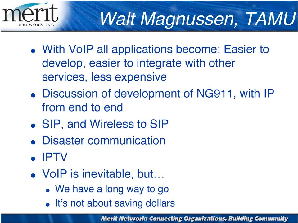 development of NG911, with IP from end to end SIP, and Wireless to SIP Disaster