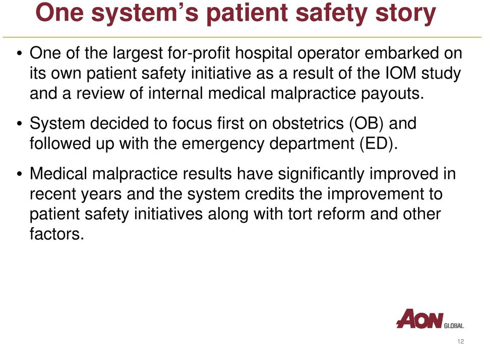 System decided to focus first on obstetrics (OB) and followed up with the emergency department (ED).