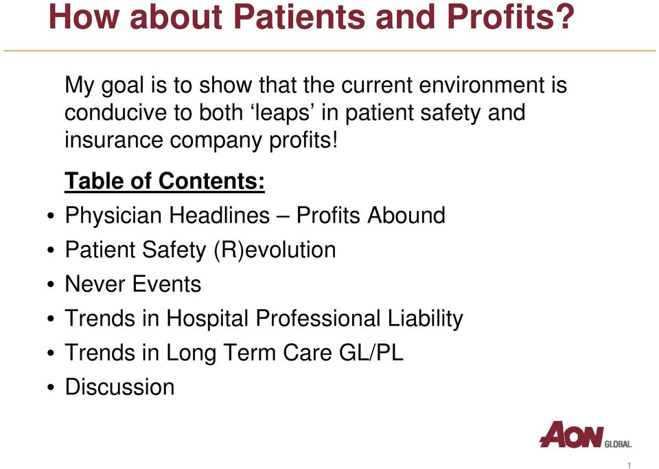 patient safety and insurance company profits!