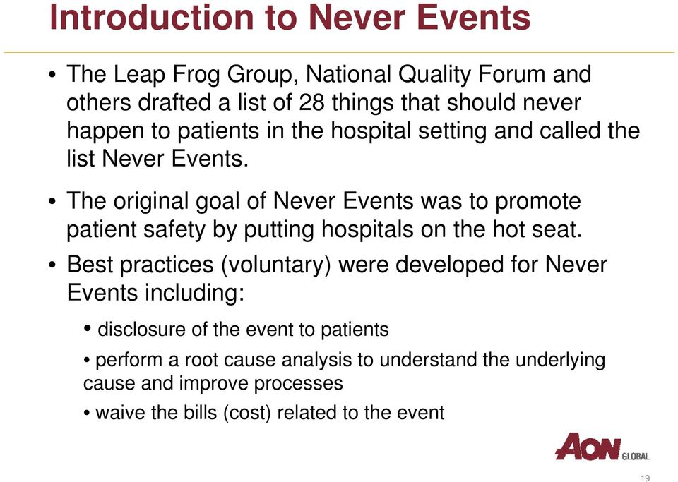 The original goal of Never Events was to promote patient safety by putting hospitals on the hot seat.