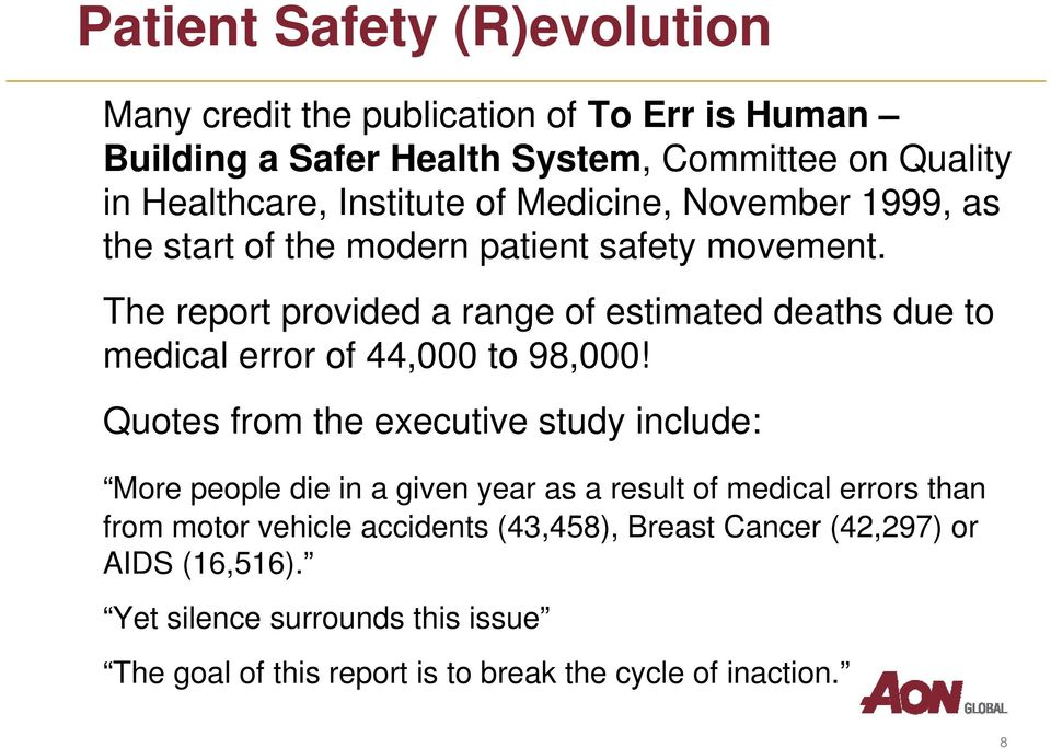 The report provided a range of estimated deaths due to medical error of 44,000 to 98,000!