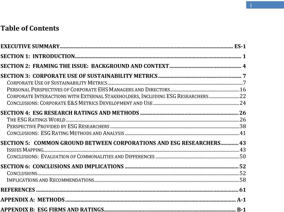 .. 22 CONCLUSIONS: CORPORATE E&S METRICS DEVELOPMENT AND USE... 24 SECTION 4: ESG RESEARCH RATINGS AND METHODS... 26 THE ESG RATINGS WORLD... 26 PERSPECTIVE PROVIDED BY ESG RESEARCHERS.