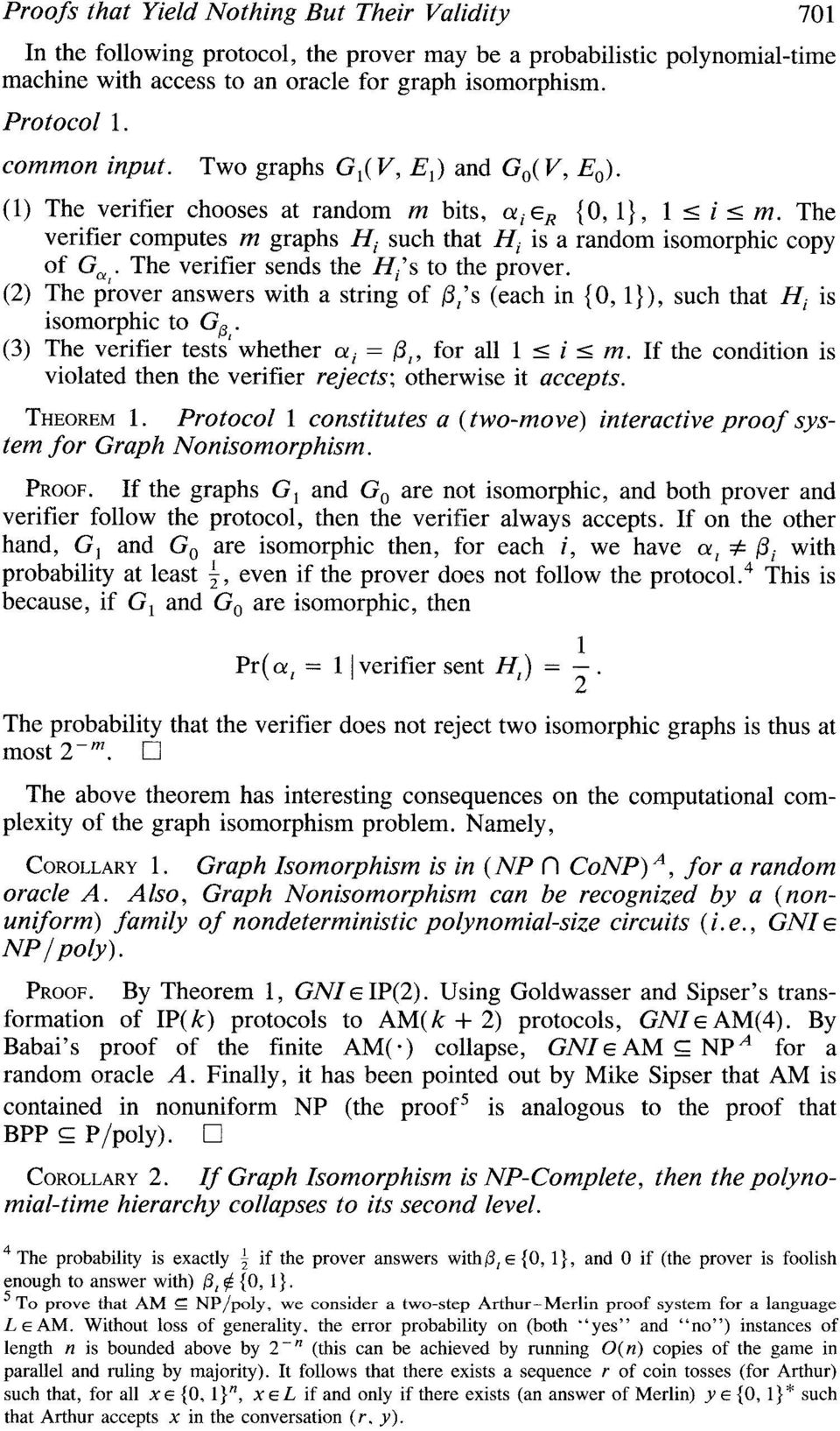 ,. The verifier sends the Hi s to the prover. (2) The prover answers with a string of P, s (each in {O, 1}), such that Hi is isomorphic to G6,.