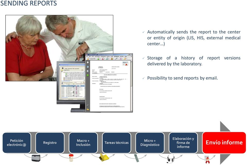 laboratory. Possibility to send reports by email.