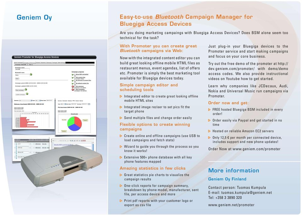 of offers etc. Promoter is simply the best marketing tool available for Bluegiga devices today.