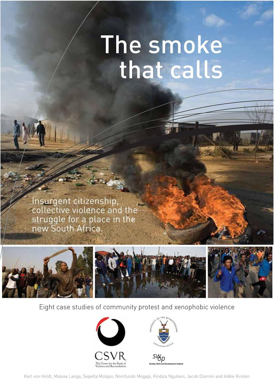 Eight case studies of community protest and xenophobic violence Karl von