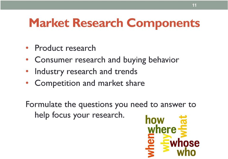 trends Competition and market share Formulate the