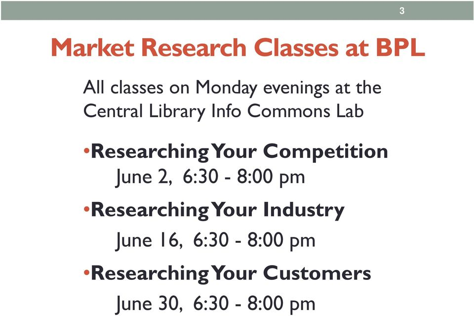 Your Competition June 2, 6:30-8:00 pm Researching Your