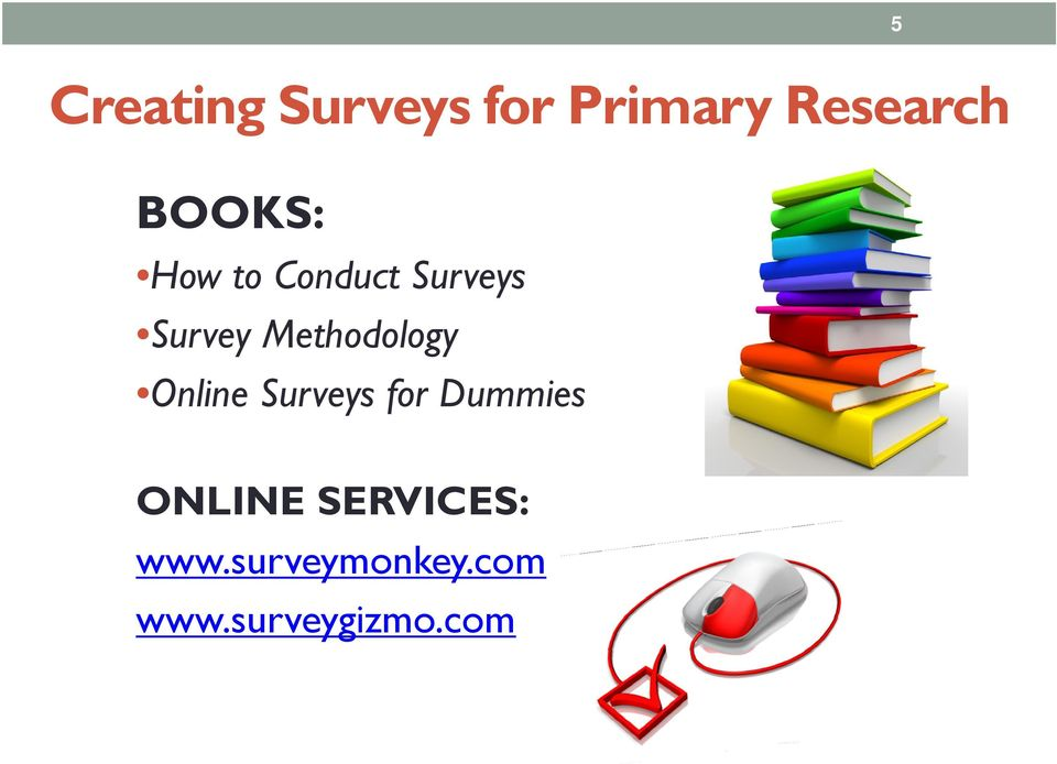 Methodology Online Surveys for Dummies