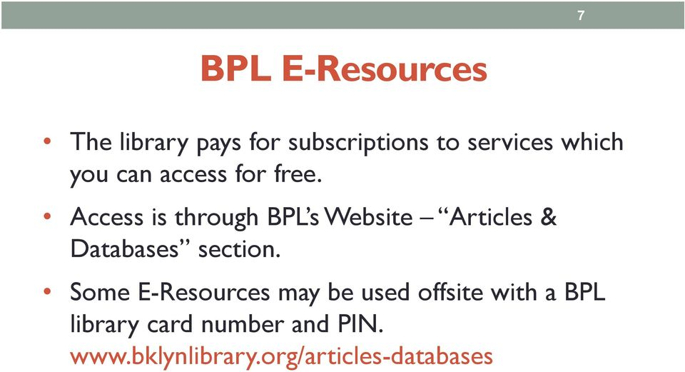 Access is through BPL s Website Articles & Databases section.
