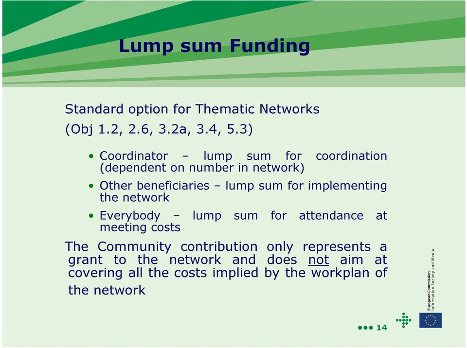 for implementing the network Everybody lump sum for attendance at meeting costs The Community