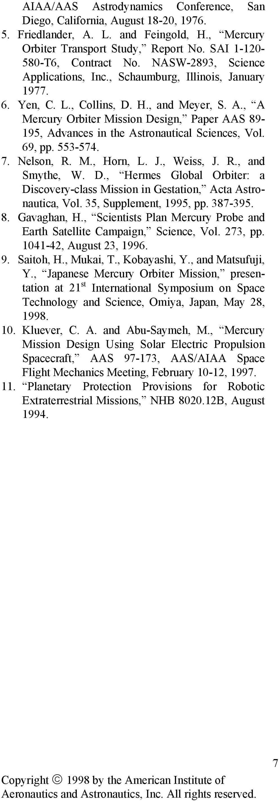 69, pp. 553I574. 7. Lelson, R. M., Horn, L. >., eeiss, >. R., and Smythe, e. D., lhermes Global [rbiterd a Disco=eryIclass Mission in Gestation,m Acta AstroI nautica, Vol. 35, Supplement, 1995, pp.