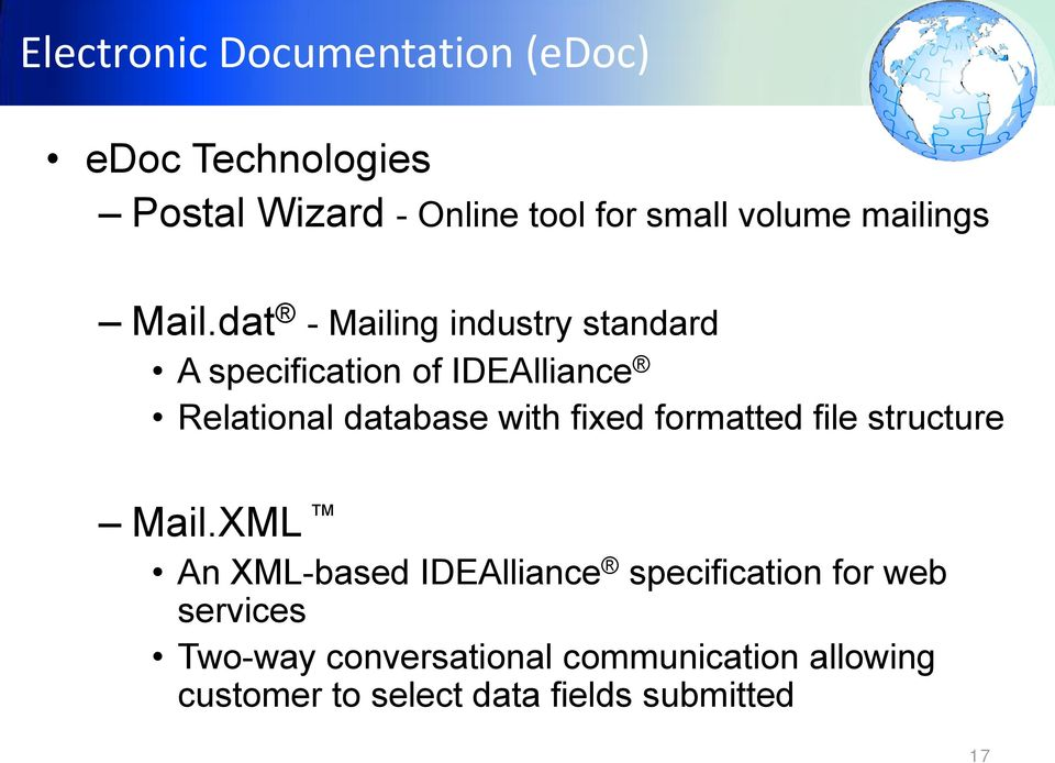 dat - Mailing industry standard A specification of IDEAlliance Relational database with fixed