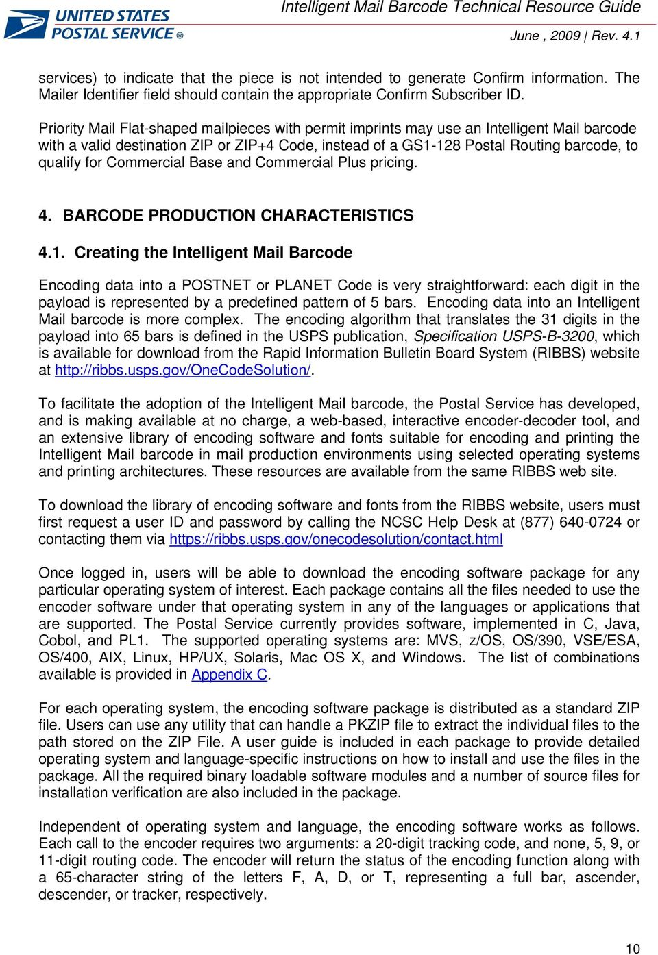 Commercial Base and Commercial Plus pricing. 4. BARCODE PRODUCTION CHARACTERISTICS 4.1.
