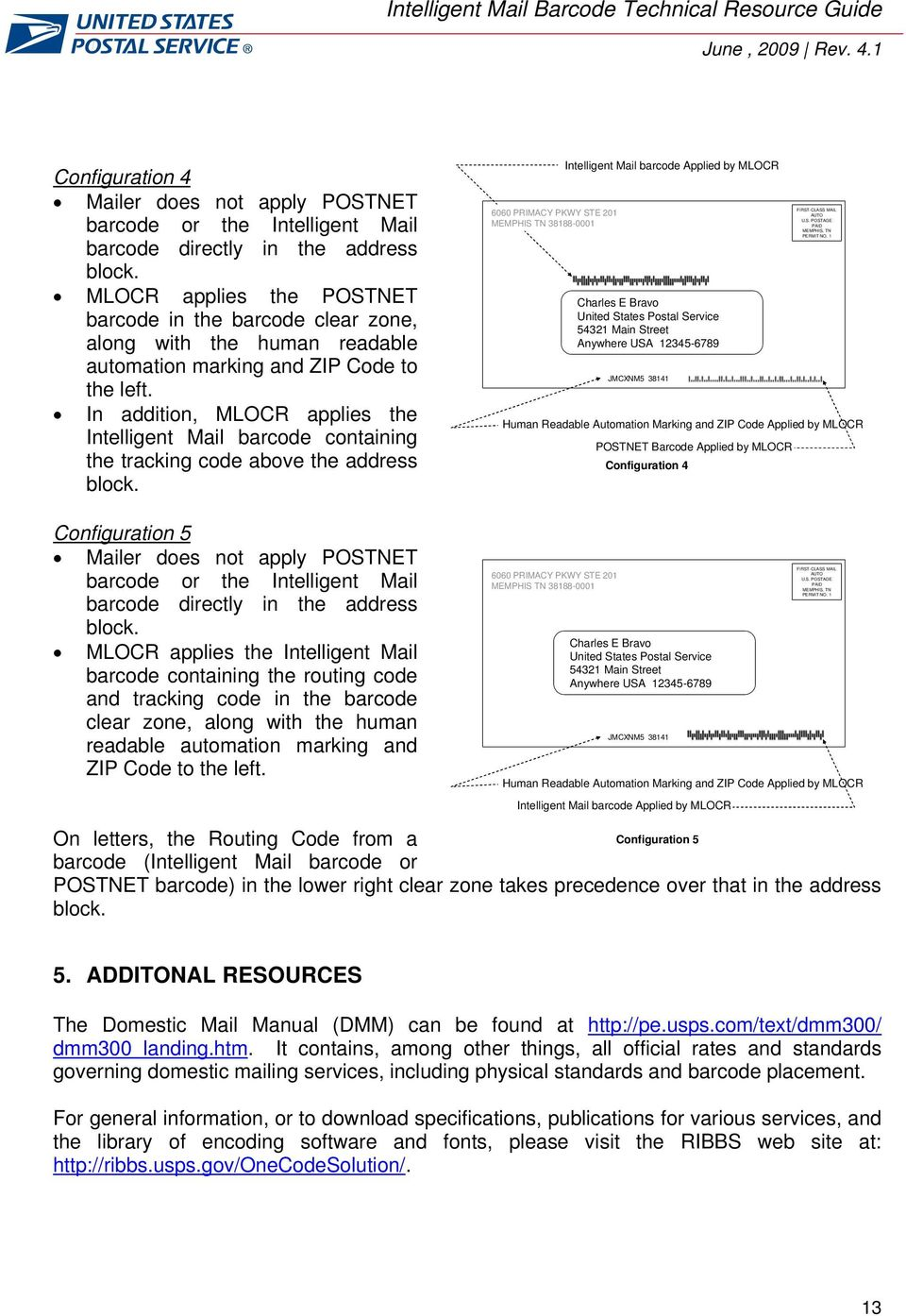In addition, MLOCR applies the Intelligent Mail barcode containing the tracking code above the address block.