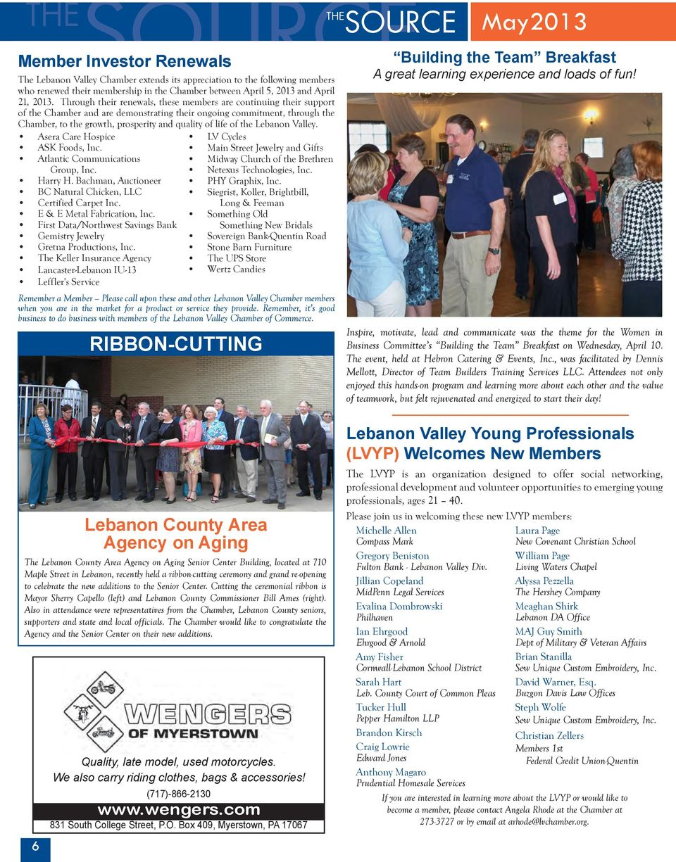 the Lebanon Valley. Asera Care Hospice ASK Foods, Inc. Atlantic Communications Group, Inc. Harry H. Bachman, Auctioneer BC Natural Chicken, LLC Certified Carpet Inc. E & E Metal Fabrication, Inc.