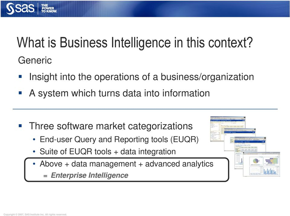 data into information Three software market categorizations End-user Query and