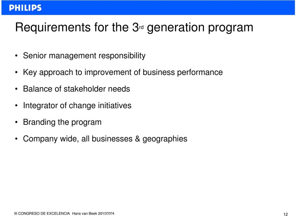 performance Balance of stakeholder needs Integrator of change