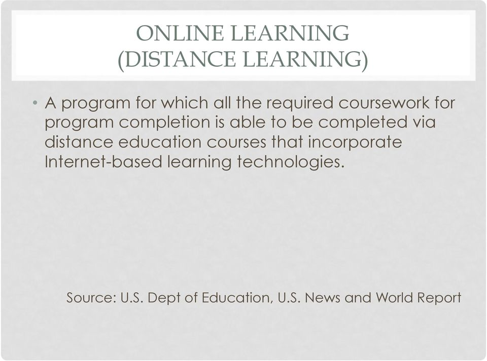 via distance education courses that incorporate Internet-based