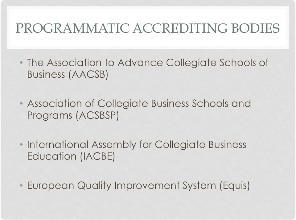 Business Schools and Programs (ACSBSP) International Assembly for