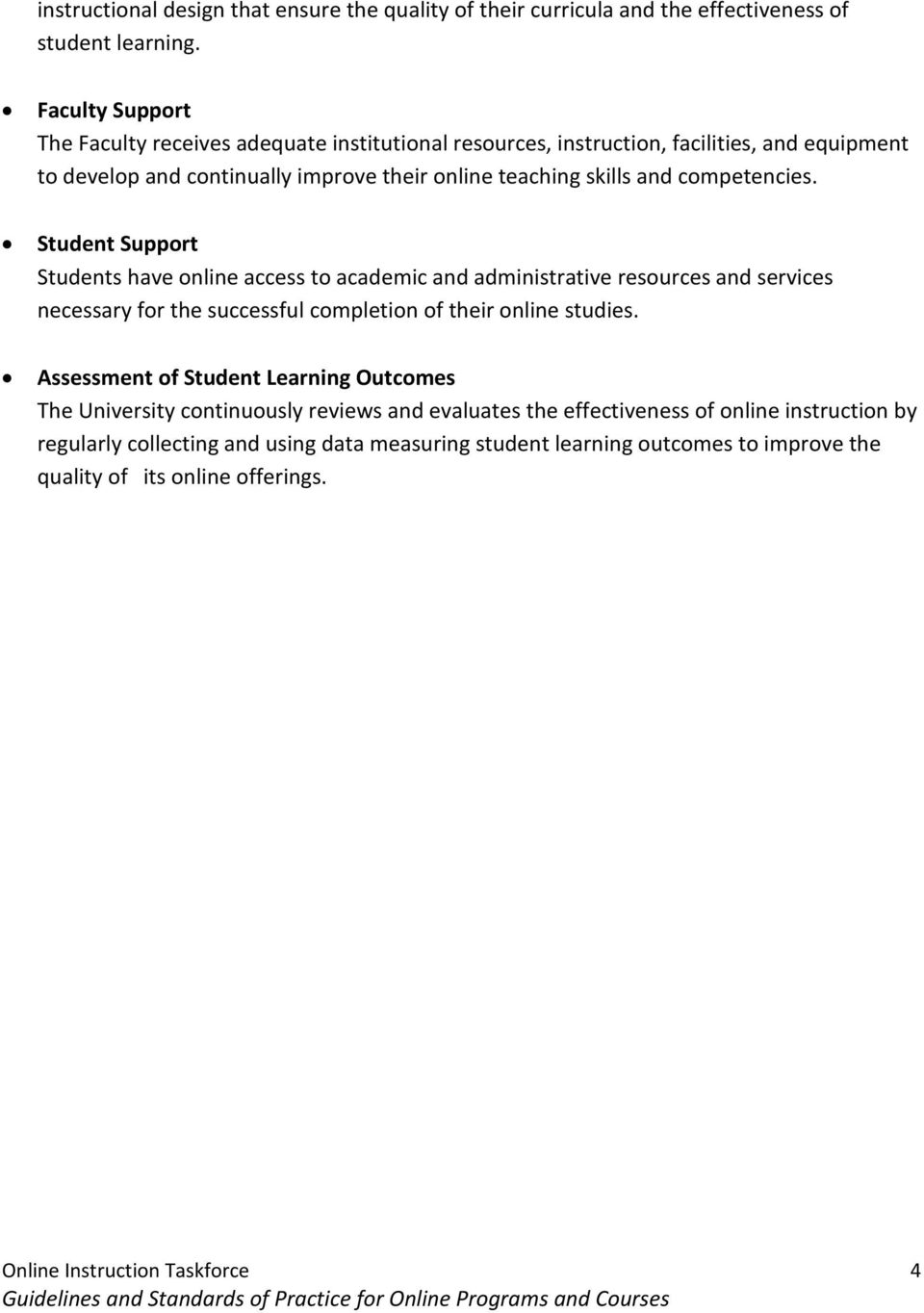 competencies. Student Support Students have online access to academic and administrative resources and services necessary for the successful completion of their online studies.