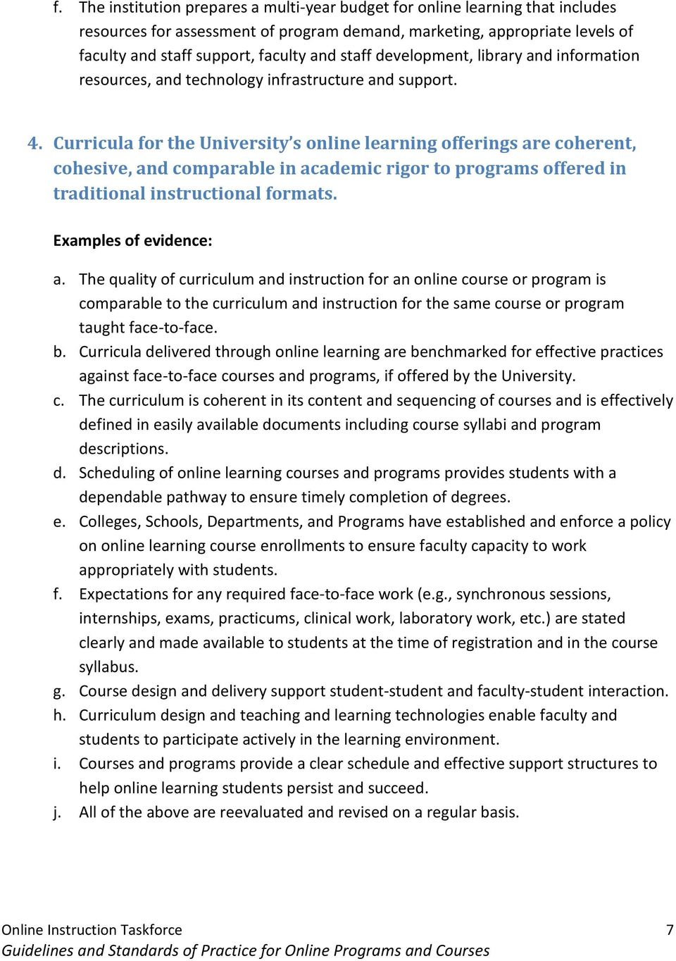Curricula for the University s online learning offerings are coherent, cohesive, and comparable in academic rigor to programs offered in traditional instructional formats. Examples of evidence: a.