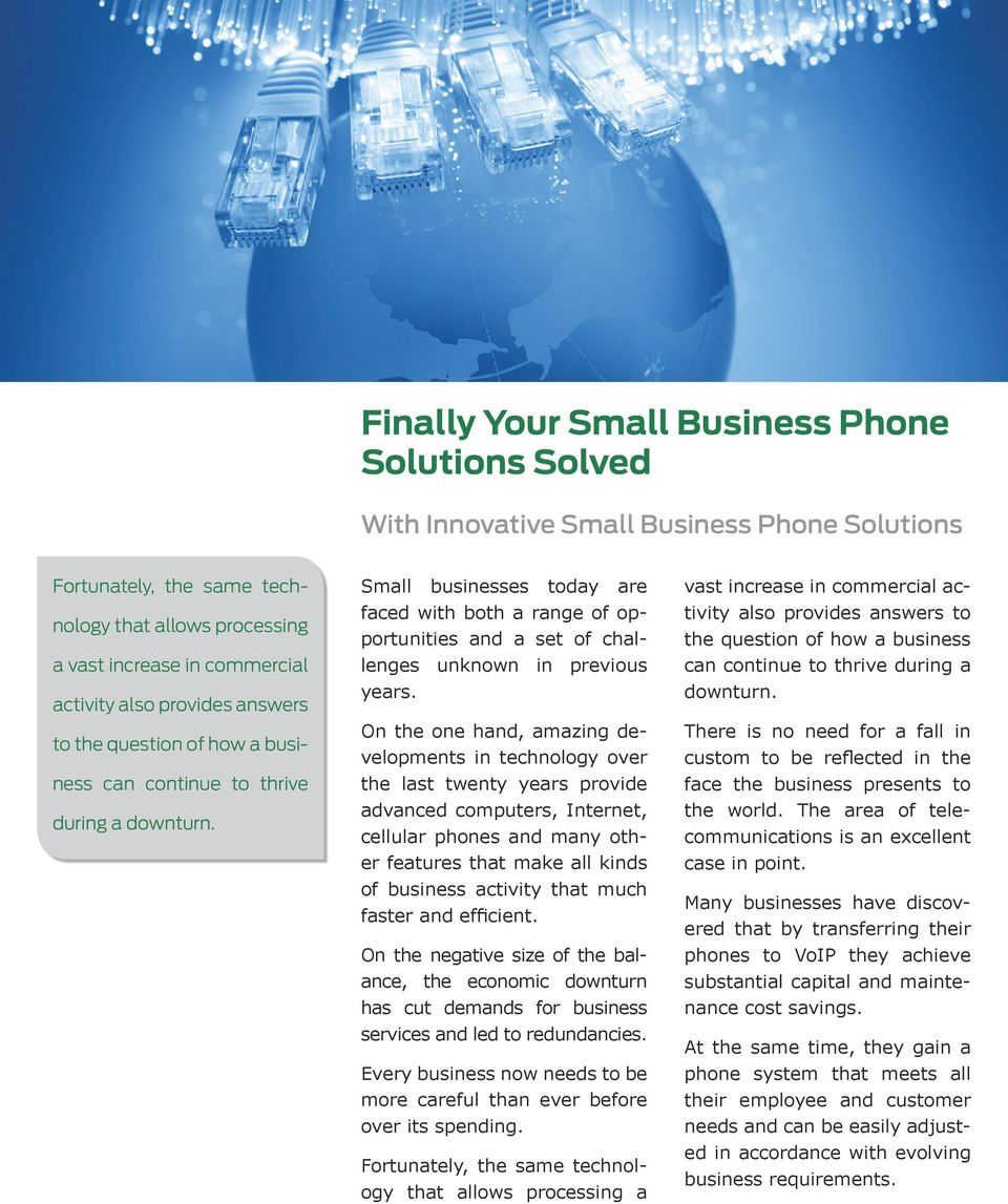 Small businesses today are faced with both a range of opportunities and a set of challenges unknown in previous years.