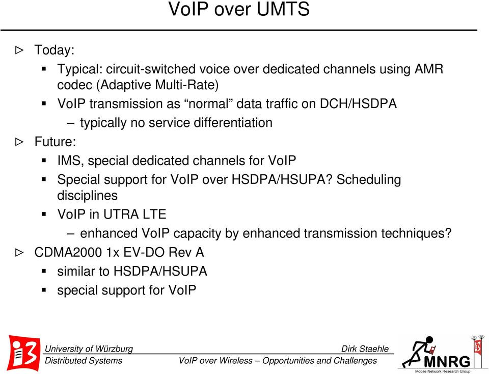 dedicated channels for VoIP Special support for VoIP over HSDPA/HSUPA?