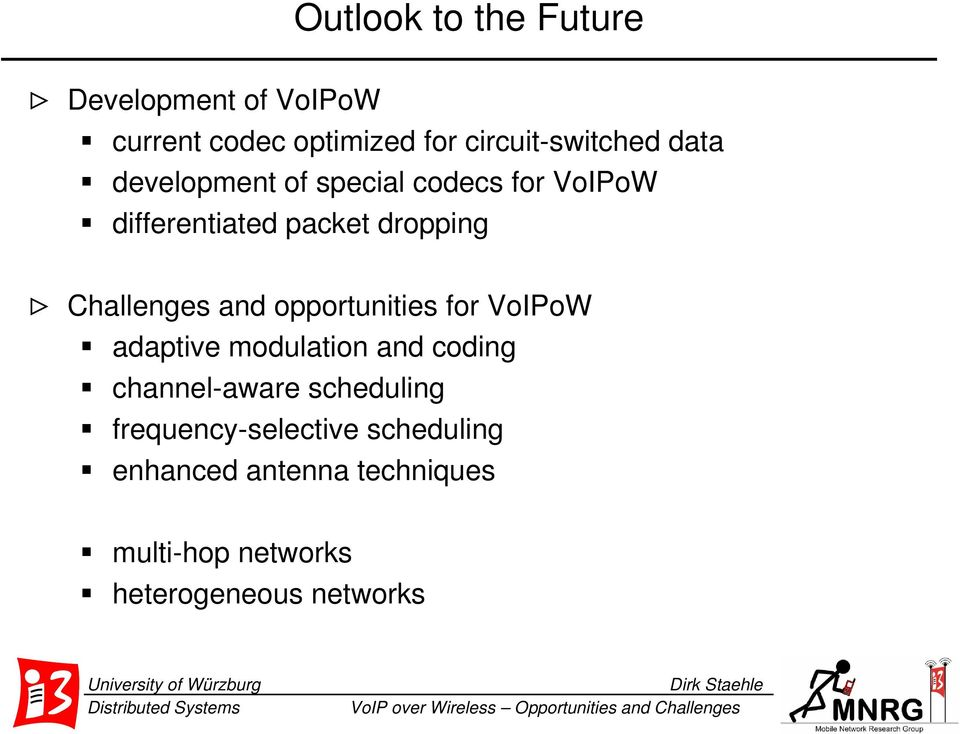 and opportunities for VoIPoW adaptive modulation and coding channel-aware scheduling