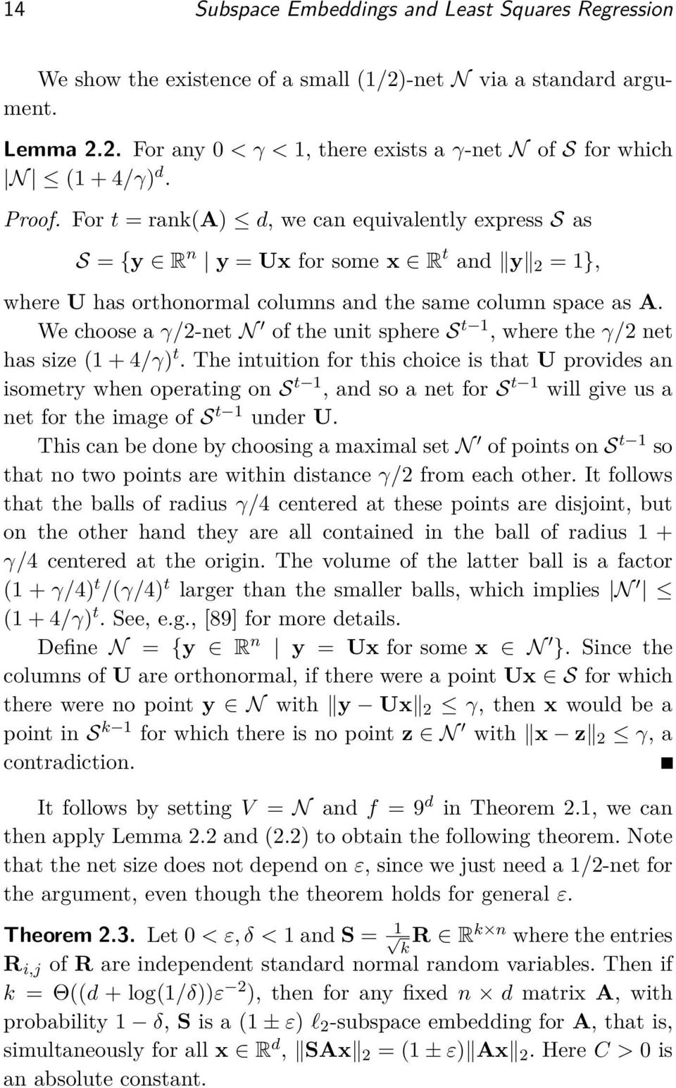 We choose a γ/2-net N of the unit sphere S t 1, where the γ/2 net has size (1 + 4/γ) t.