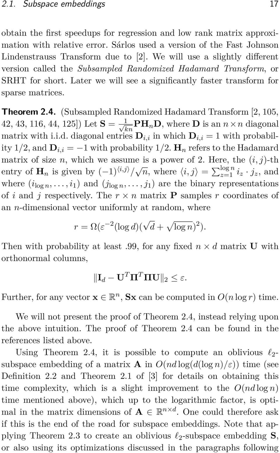 Later we will see a significantly faster transform for sparse matrices. Theorem 2.4.