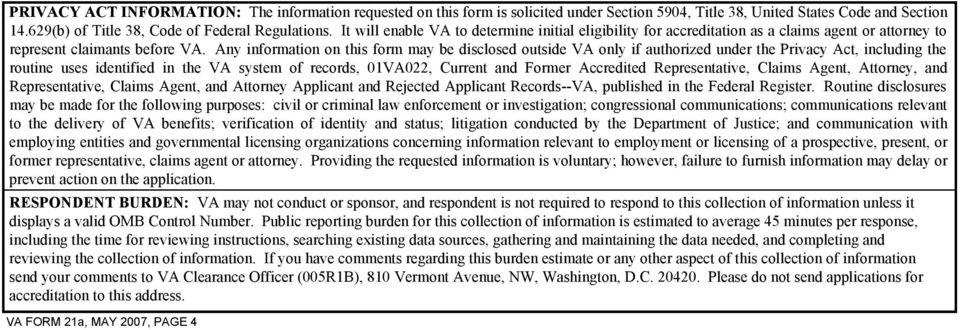 Any information on this form may be disclosed outside VA only if authorized under the Privacy Act, including the routine uses identified in the VA system of records, 01VA022, Current and Former