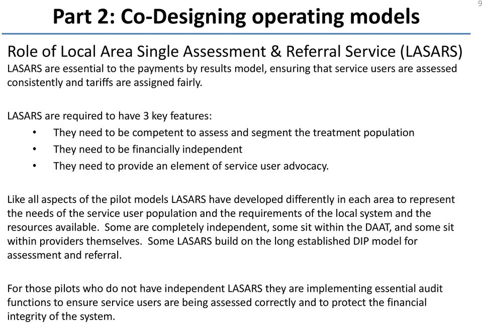 LASARS are required to have 3 key features: They need to be competent to assess and segment the treatment population They need to be financially independent They need to provide an element of service