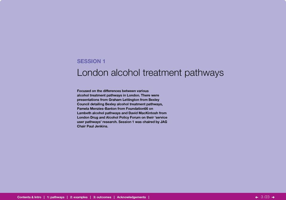 There were presentations from Graham Lettington from Bexley Council detailing Bexley alcohol treatment pathways,