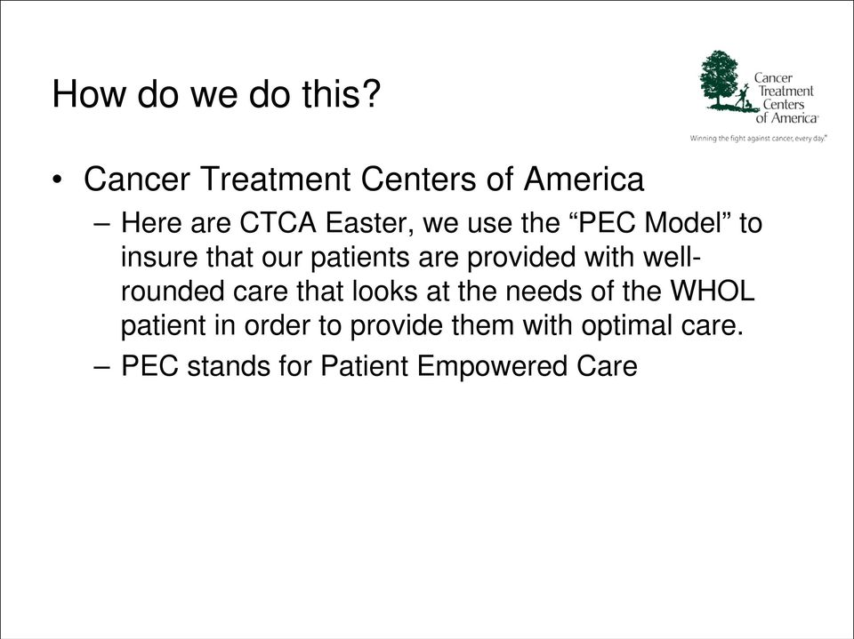 PEC Model to insure that our patients are provided with wellrounded