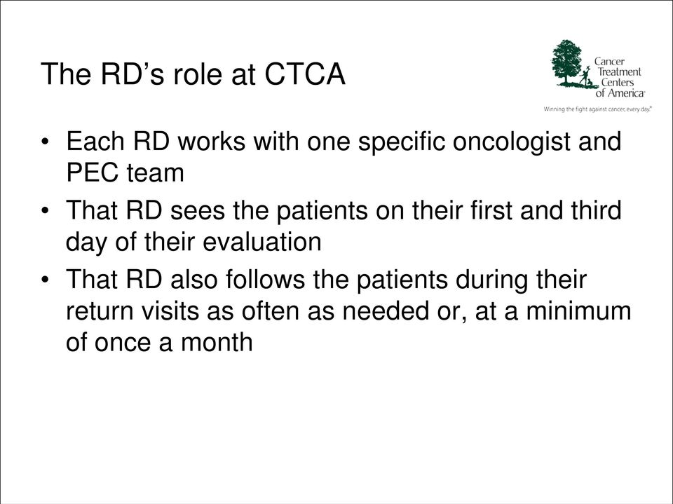 day of their evaluation That RD also follows the patients during