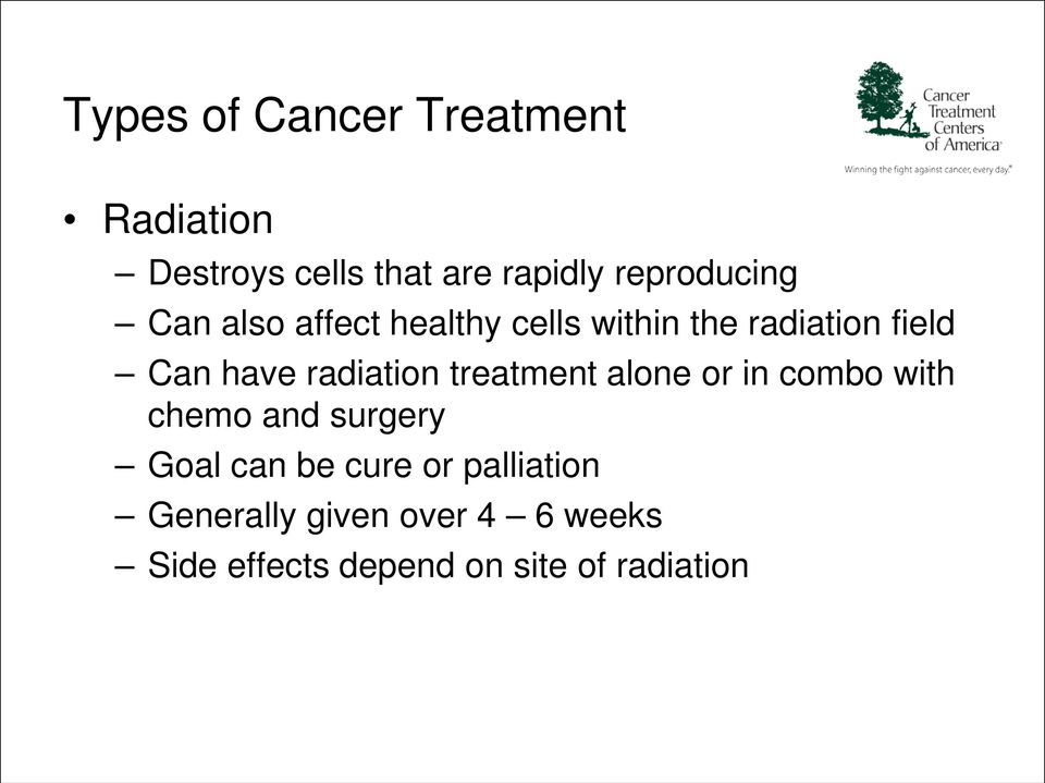 radiation treatment alone or in combo with chemo and surgery Goal can be cure
