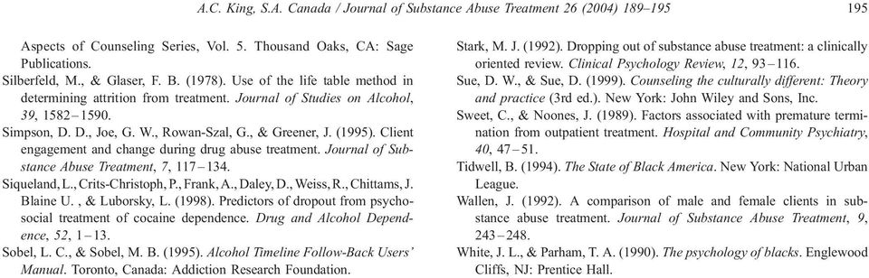 Client engagement and change during drug abuse treatment. Journal of Substance Abuse Treatment, 7, 117 134. Siqueland, L., Crits-Christoph, P., Frank, A., Daley, D., Weiss, R., Chittams, J. Blaine U.
