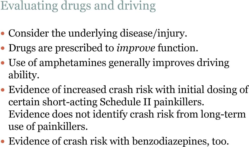 Evidence of increased crash risk with initial dosing of certain short-acting Schedule II