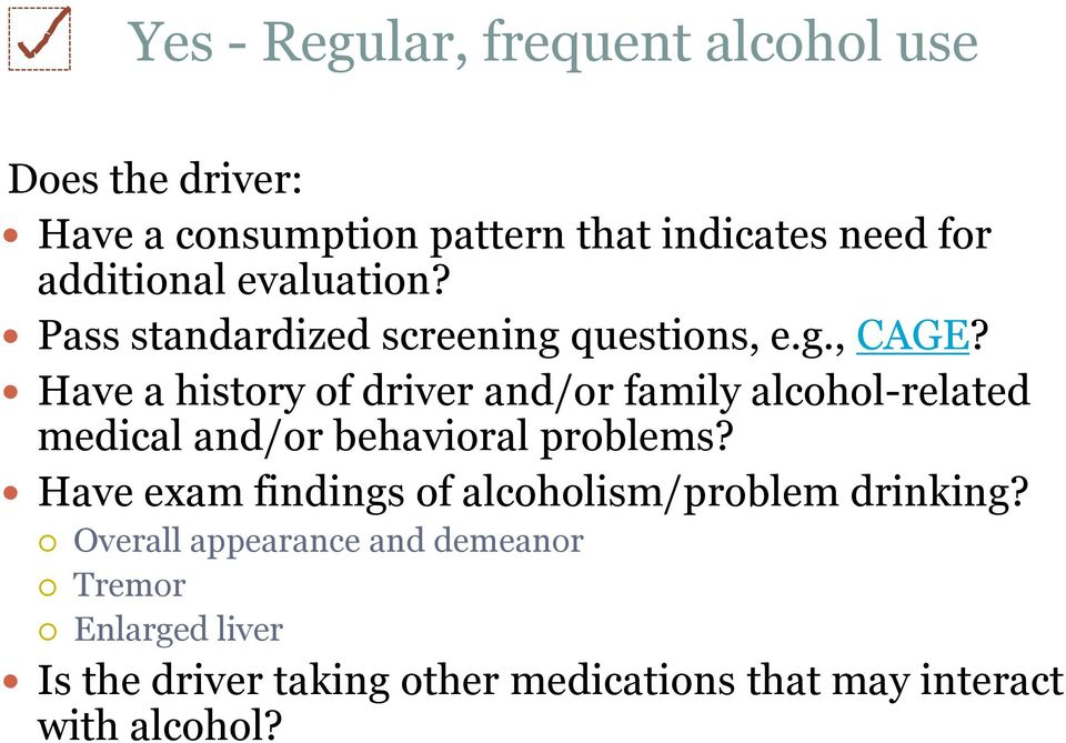 Have a history of driver and/or family alcohol-related medical and/or behavioral problems?