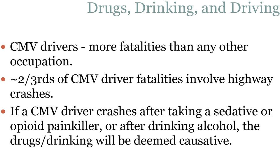 ~2/3rds of CMV driver fatalities involve highway crashes.