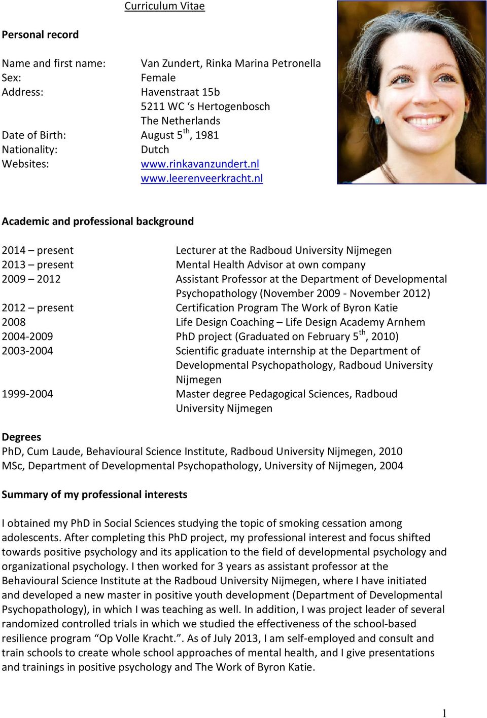 nl Academic and professional background 2014 present Lecturer at the Radboud University Nijmegen 2013 present Mental Health Advisor at own company 2009 2012 Assistant Professor at the Department of
