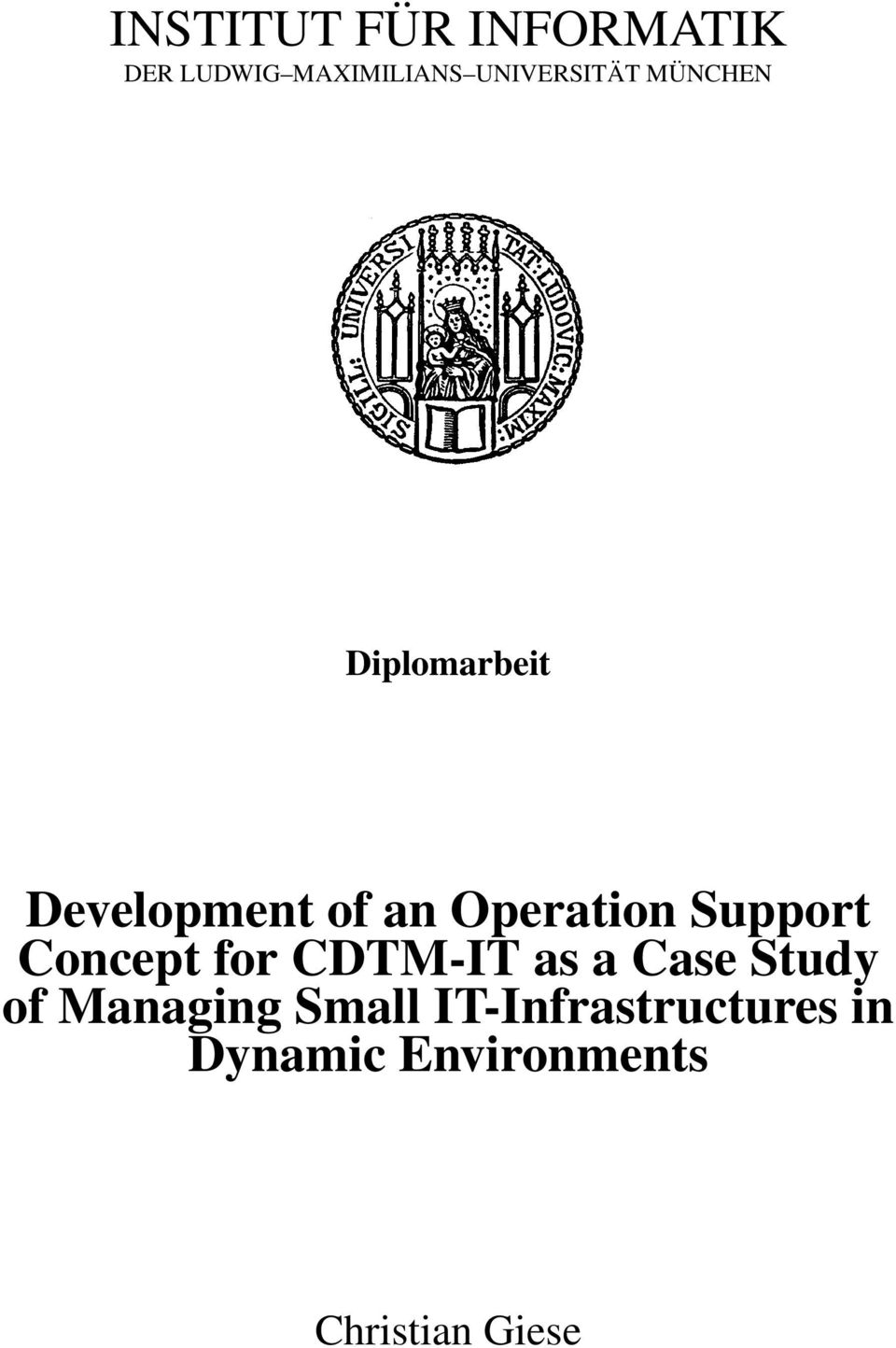 Operation Support Concept for CDTM-IT as a Case Study of