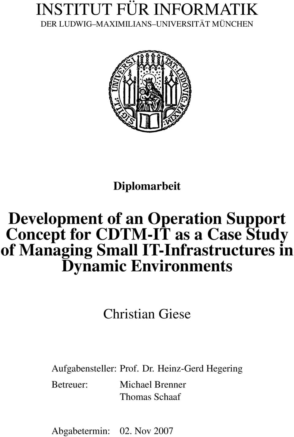 Small IT-Infrastructures in Dynamic Environments Christian Giese Aufgabensteller:
